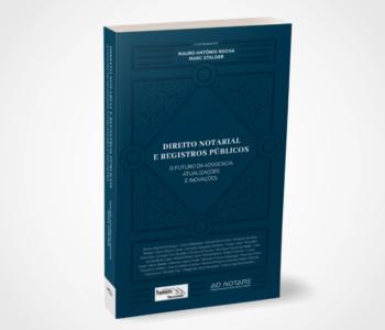 Direito Notarial e Registros Públicos – O futuro da advocacia.